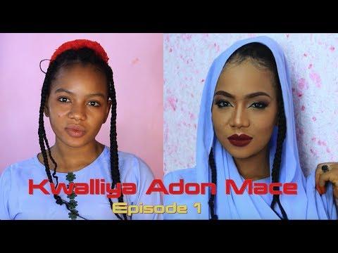 Download Kwalliya Adon Mace | Kwalliyar Zamani (EPISODE 1)