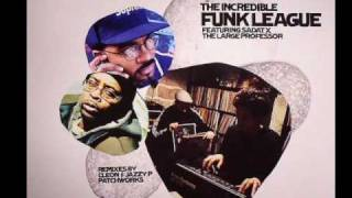 The Incredible Funk League feat. Large Professor - Through Good and Bad