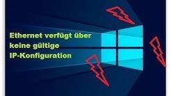 Windows 10 Problembehandlung: Ethernet verfügt über keine gültige IP-Konfiguration