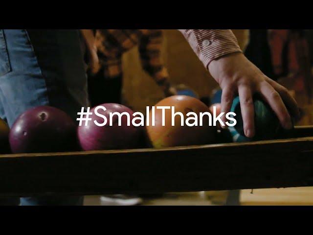 #SmallThanks for Koz's Mini Bowl | Google