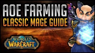 Mage AOE Grinding Guide || Leveling Tutorial, Farming Tips, How to ++ || Classic World of Warcraft