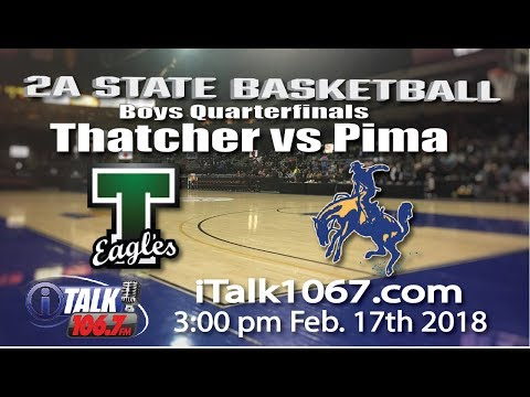 Thatcher vs Pima Boys 2A State Basketball Quarterfinals Full Game