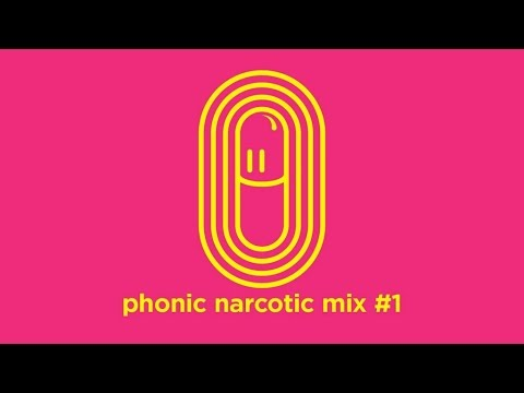 phonic narcotic mix 1
