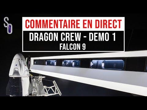 [DIRECT FR] Falcon 9 · Crew DM-1  · La capsule habitable de Space X Crew Dragon part pour l'ISS !