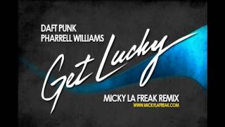 Daft Punk ft. Pharrell Williams - Get Lucky (Micky La Freak Rework)