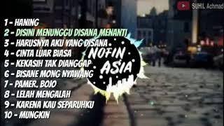 10 top NOFIN ASIA DJ Remix Haning - harusnya aku yg disana