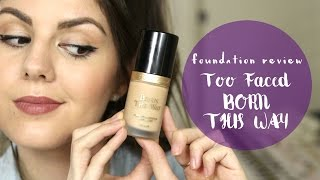 Too Faced Born This Way Foundation REVIEW // Rachael Jade