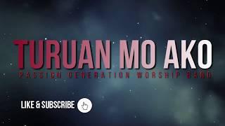TURUAN MO AKO (TAGALOG WORSHIP SONG) By: PASSION GENERATION WORSHIP BAND