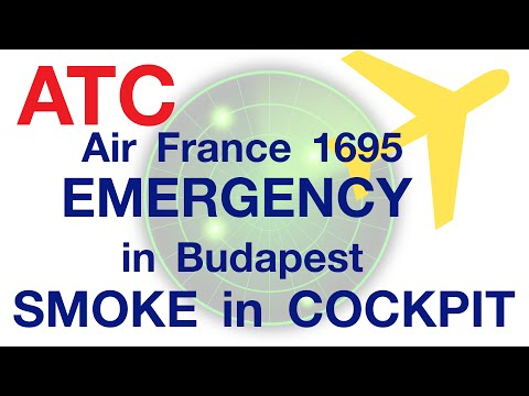 ATC: Air France 1695 EMERGENCY in Budapest, SMOKE in COCKPIT