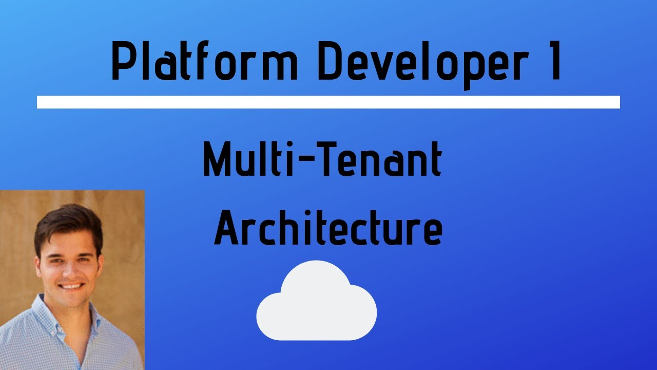 Platform 1 Developer Certification Study Session - Multi-Tenant