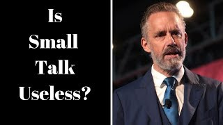 Jordan Peterson - Is Small Talk Useless?