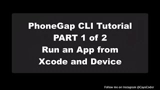 phonegap cli tutorial part 1 of 2 run an app from xcode and device