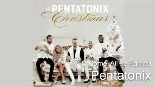 01 O Come, All Ye Faithful ~ Pentatonix (Audio)