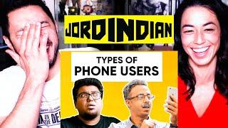 JORDINDIAN   TYPES OF PHONE USERS   Reaction   Jaby Koay & Rachel McDermott!