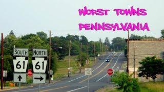 Top 10 worst towns in Pennsylvania. #2 is a great story