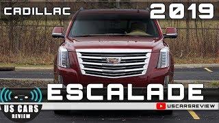 2019 CADILLAC ESCALADE Review