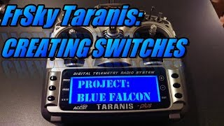 Taranis X9D: How To Create Switches