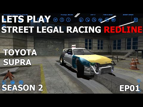 Let's Play Street Legal Racing Redline S2 - EP01 - Toyota Supra