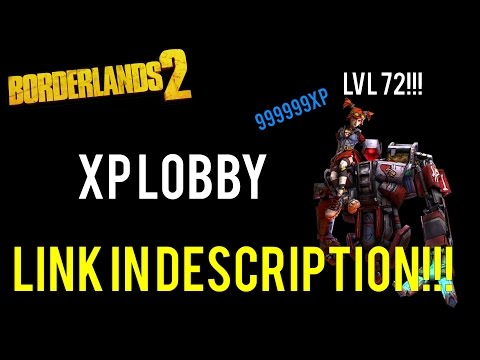 Borderlands 2 | XP Lobby and what you get...
