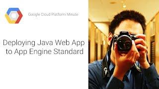 Le déploiement Java Web App à App Engine Standard