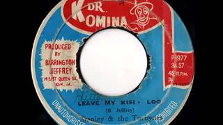 STANLEY & THE TURBINES - Leave my Kisi Loo (1977 Dr Komina)