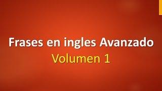 Lista de frases en inglés Avanzado leccion 1