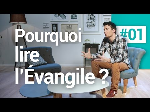 #01 Pourquoi lire l'Évangile ! Comprendre la Bible et la foi chrétienne avec l'Évangile.net