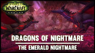 Dragons of Nightmare - Emerald Nightmare - Legion Beta - FATBOSS