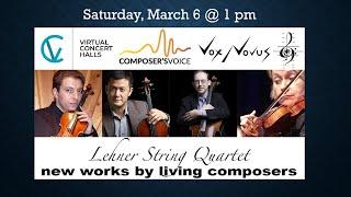 Vox Novus and VCHS present Composer's Voice - Lehner String Quartet