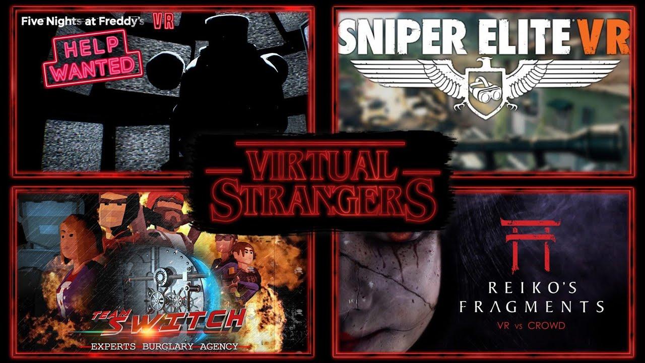 Virtual Strangers Ep.30  Sniper Elite VR, Reiko's Fragments, Resident Evil 7, Team Switch VR + more!