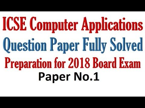 #63 ICSE Computer Applications Board Exam Prelims - 2018