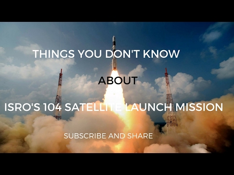 Things You Don't Know about ISRO's 104 Satellite Launch