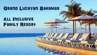 Grand Lucayan Bahamas All Inclusive Family Resort