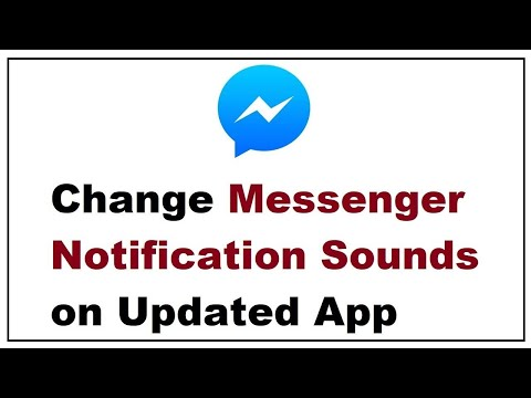 How to Change Messenger Notification Sounds on Updated App
