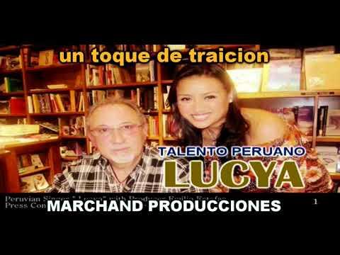LUCYA Y SU EXITO UN TOQUE DE TRAICION ARREGLOS GINO QUIÑONEZ