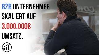 B2B-Unternehmer skaliert auf 3.000.000€ Umsatz. So hat Michael Meier es geschafft!