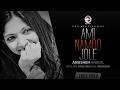 Download Ami Nambo Jole | Anusheh Anadil | Lyric  | Eagle Music MP3 song and Music Video