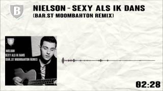Nielson - Sexy Als Ik Dans (BAR-ST Moombahton Remix)