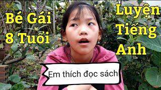 Bé gái 8 tuổi nói tiếng Anh - Học tiếng Anh lớp 3