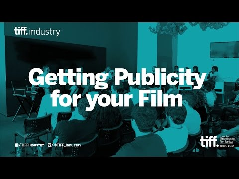 Getting Publicity For Your Film | Filmmaker Bootcamp Panel | TIFF Industry 2014