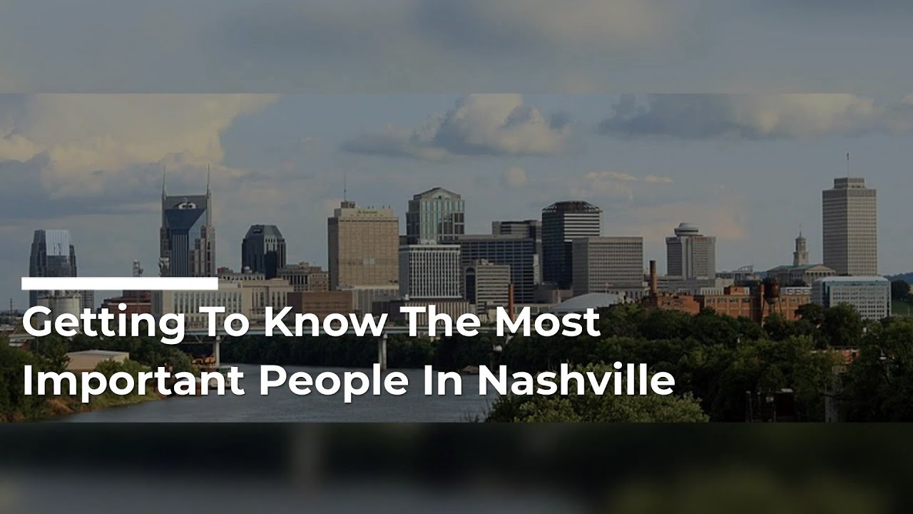 Getting To Know The Most Important People In Nashville