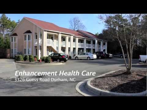 Enhancement Health Care 3326 Guess Road Suite 205 Durham, North Carolina 27705.