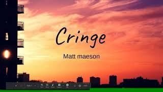 cringe lyrics video by matt maeson Karaoke lyrics
