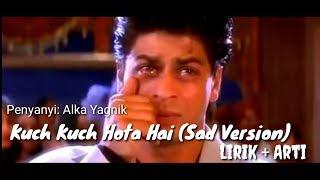 Kuch Kuch Hota Hai (Sad Version) Ost Kuch Kuch Hota Hai