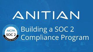 Building a SOC 2 Compliance Program - Anitian