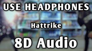 Hattrick | 8D Audio | Bass Boosted | Imran Khan Ft.  Yaygo Musalini