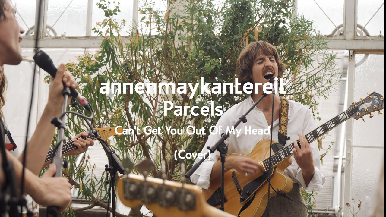 Download Can't Get You out of My Head (Cover) - AnnenMayKantereit x Parcels