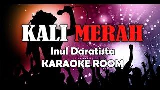 Kali Merah Karaoke - Inul Daratista Lagu Karaoke Dangdut Tanpa Vocal