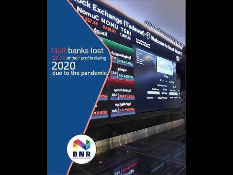 Gulf banks lost 32.2% of their profits during 2020 due to the pandemic