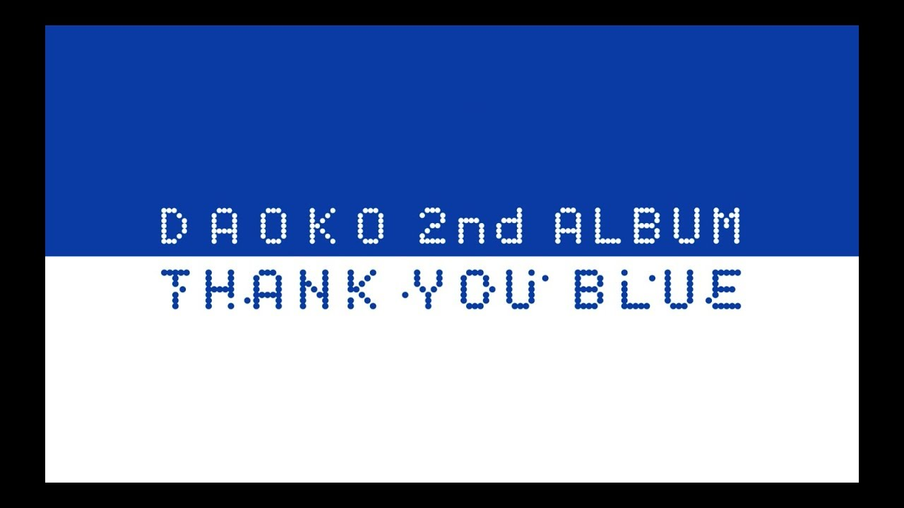daoko 2nd album thank you blue クロスフェード youtube